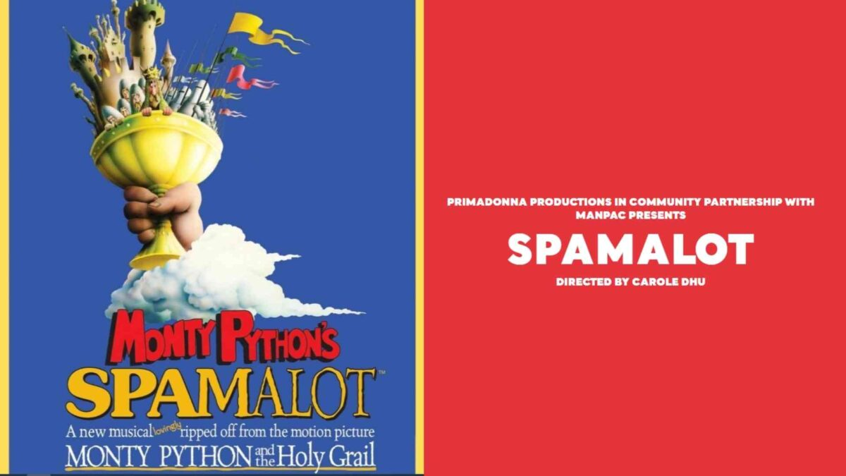 Best April Weekend Ideas – SPAMALOT – Outrageous & Gloriously Entertaining