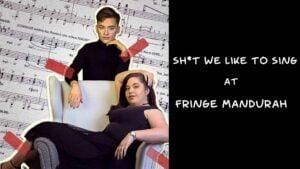 sh*t-we-like-to-sing-at-Fringe-Mandurah