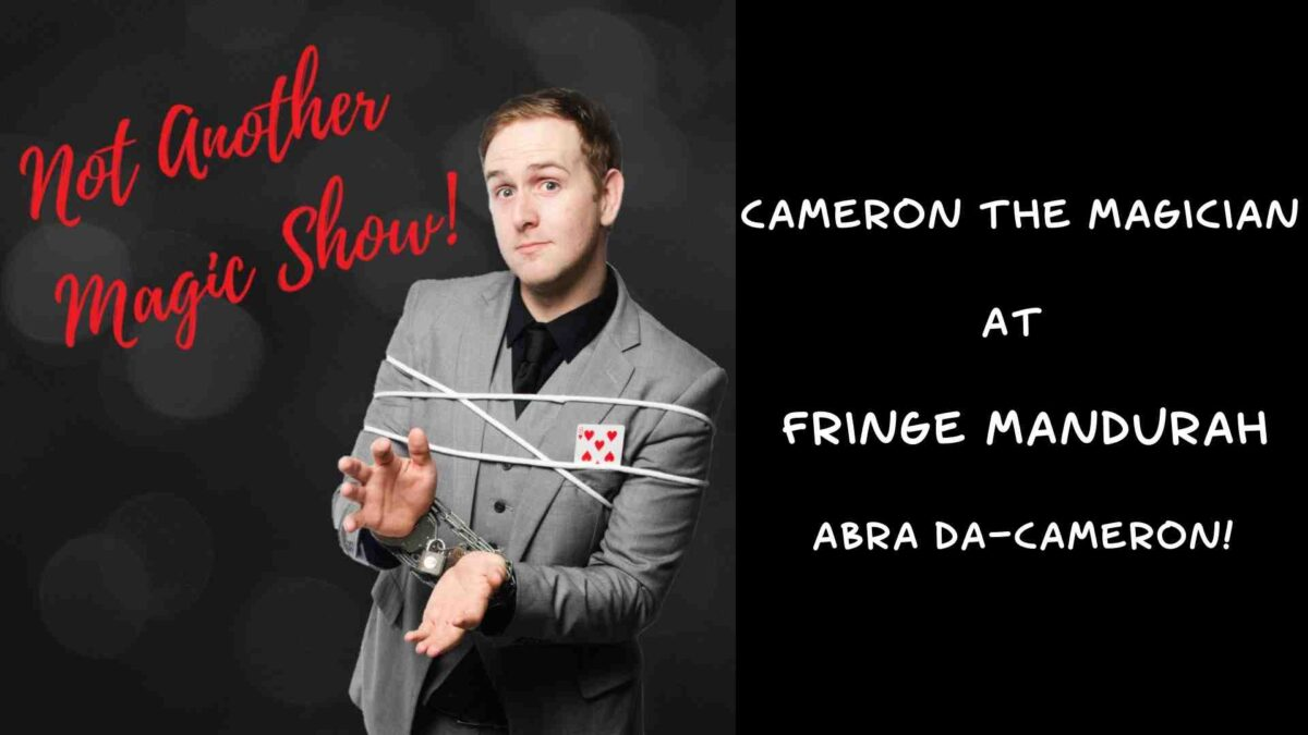 Cameron the Magician at Fringe Mandurah – Extraordinary