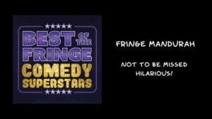Best of Fringe Comedy at Fringe Mandurah
