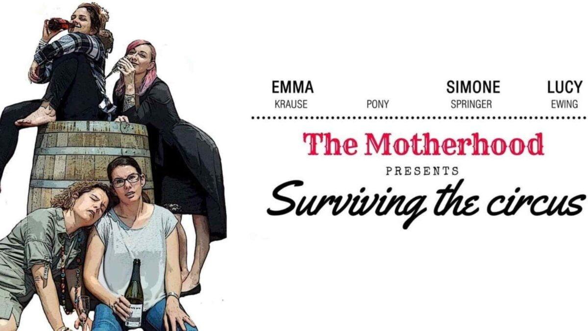 The Motherhood presents Surviving the Circus at Fringe Mandurah – Charmingly Honest!